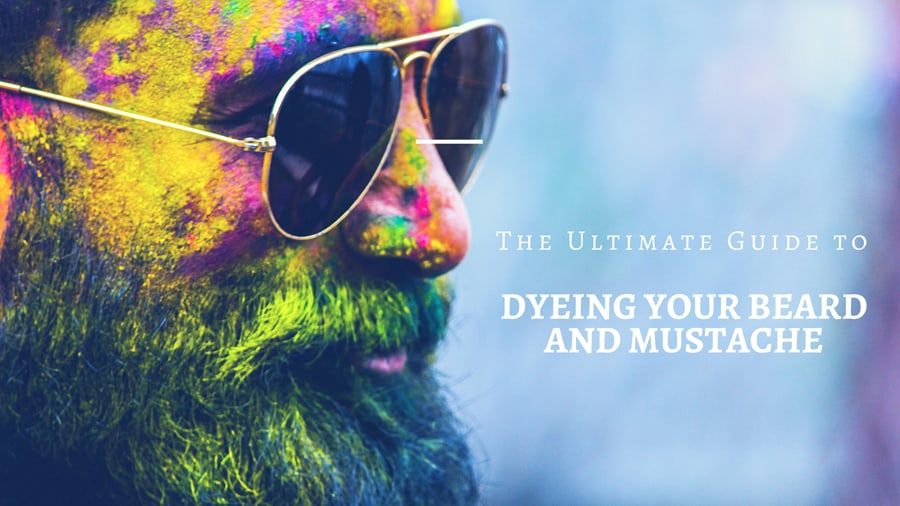 Beard Dye – The Ultimate Guide to Dyeing Your Beard and Mustache